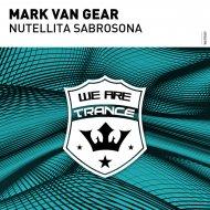 Mark van Gear - Nutellita Sabrosona (Extended Mix)
