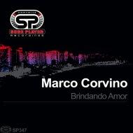 Marco Corvino - Brindando Amor (Original Mix)