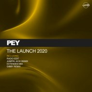 Pey - The Launch 2020 (Gibby Remix)