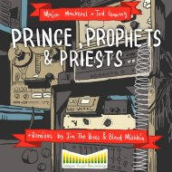 Major Mackerel, Ted Ganung - Princes, Prophets & Priests (Blend Mishkin Remix)