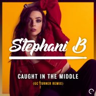 Stephani B - Caught In The Middle (GC Turner Extended Remix)