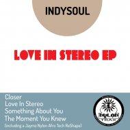 IndySoul - Closer (Original Mix)