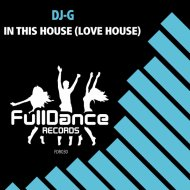 DJ-G - In This House (Love House) (Extended Mix)
