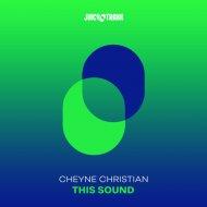 Cheyne Christian - This Sound (Original Mix)