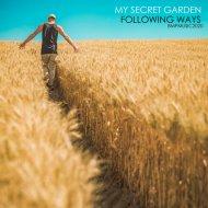 My Secret Garden - Following Ways (Original Mix)