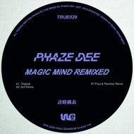 Phaze Dee - Magic Mind (Azit Remix)