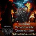 Universall Axiom - Global Worldwide Quarantine (Original Mix)