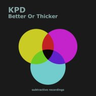 KPD - Better Or Thicker (Radio Edit)