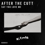 After The Cutt - Say You Love Me (Original Mix)