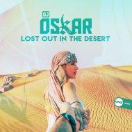 DJ Oskar - Lost Out In The Desert (Original Mix)