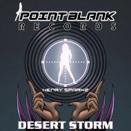 Henry Sparkz - Desert Storm (Original Mix)