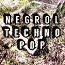 Negrol - Techno Pop (Original Mix)