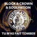 Block & Crown feat. Soulvation - Tu M\'as Fait Tomber (Club Mix)
