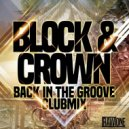 Block & Crown - Back In The Groove (Club Mix)