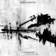 Still Forever - Underdose (Original Mix)