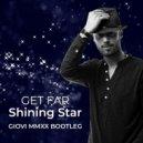 Get Far - Shining Star (Giovi MMXX Bootleg)
