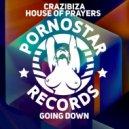 Crazibiza & House of Prayers - Going Down (Original Mix)