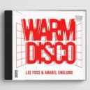 Lee Foss, Anabel Englund - Warm Disco (Extended Mix)
