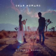 Dear Humans - Restless Bones (Instrumental Mix)
