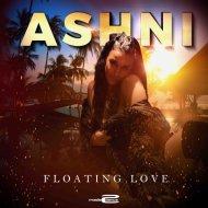 Ashni - Floating Love (Original Mix)