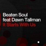 BEATEN SOUL ft. DAWN TALLMAN - It Starts with Us  (Jonny Montana & Craig Stewart Beat Intro Remix)
