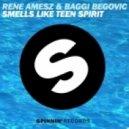 Rene Amesz & Baggi Begovic - Smells Like Teen Spirit  (Original Mix)