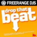 Freerange DJs - Drop That Beat  (Original Mix)