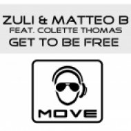 Zuli - Get To Be Free feat. Colette Thomas - Stefy De Cicco Remix ()