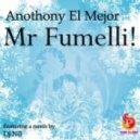 Anthony El Mejor - Mr Fumelli   (DJ Nil Remix)