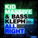 Kid Massive & Bass Kleph ft. Chris Arnott - All Right  (Ali Payami Mix)