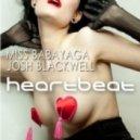 DJ Josh Blackwell & Miss Babayaga DJ - Heartbeat  (Original Miami Vibes)