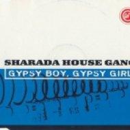 Sharada House Gang  - Gypsy Boy, Gypsy Girl  (Sol Bros Vocal Dub)