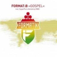 Format B - Gospel  (Super Flu\'s Antichrist Remix)