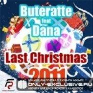 Buteratte - Last Christmas 2011 feat Dana  (Original Mix)