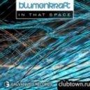 Blumenkraft - In That Space  (Fred Lilla Club Mix)