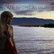 Late Night Alumni - It\\\'s Not Happening (Original Mix)
