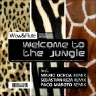 Wow & Flute - Welcome To The Jungle - Mario Ochoa Remix ()