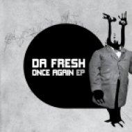 Da Fresh - Once Again - Original Mix ()