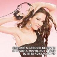 Chuckie & Gregori Klosman - Mutfakta You\\\'re not alone (Miss Roxx Mash Up)
