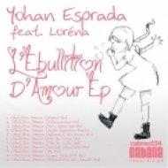 Yohan Esprada Ft. Lorena - L\\\'ebullition D\\\'amour (Housadiction Kik\\\'s Rework)