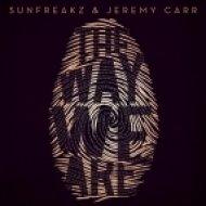 Sunfreakz & Jeremy Carr - The Way We Are  (Mysto & Pizzi Remix)