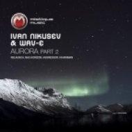 Ivan Nikusev & Wav-E - Aurora (Breakbeat Mix)