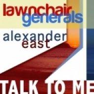 LawnChair Generals & Alexander East - Talk To Me (Giom\\\'s Mix)