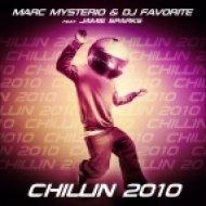 Marc Mysterio & DJ Favorite feat. Jamie Sparks - Chillin 2010  (Jolyon Petch Radio Mix)