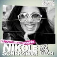 Nicole Scherzinger - Dont Hold Your Breathe (DJ RICH-ART & DJ STYLEZZ Remix)