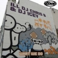 DJ Icey, Ill DJ Chris B - What We Do - Original Mix ()