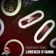 Lorenzo D\\\'Ianni - Fashion Italy (Original Mix)