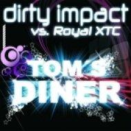 Dirty Impact & Royal XTC - Tom\\\'s Diner (Lissat & Voltaxx Remix)