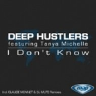 Deep Hustlers feat.Tanya Michelle - I Don\\\'t Know (Main Mix)