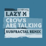 Lazy M - Crows Are Talking (Subfractal Remix)